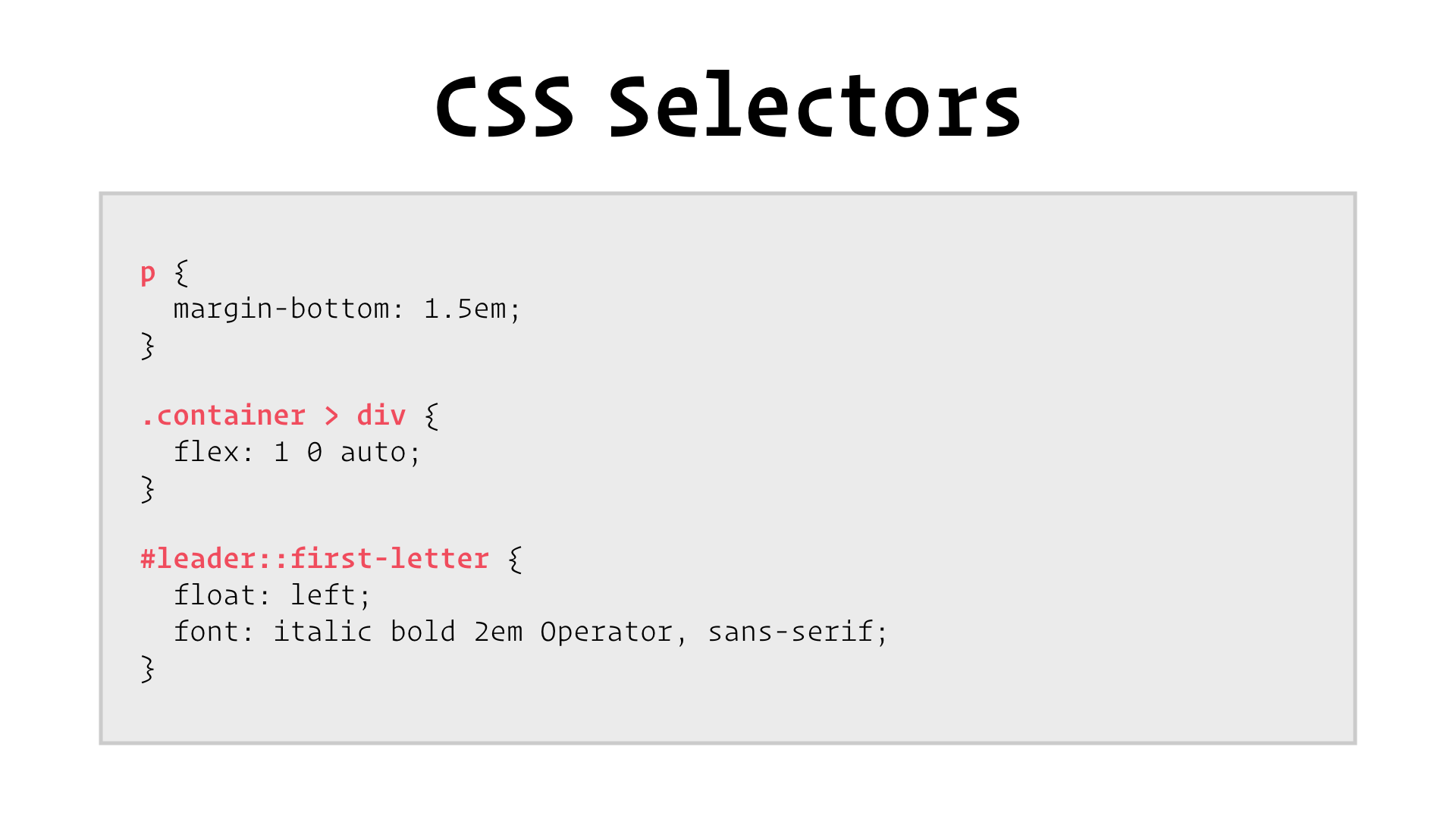 slide: CSS Selectors. A code listing showing a number of simple CSS declarations, with the part before the curly braces highlighted.
