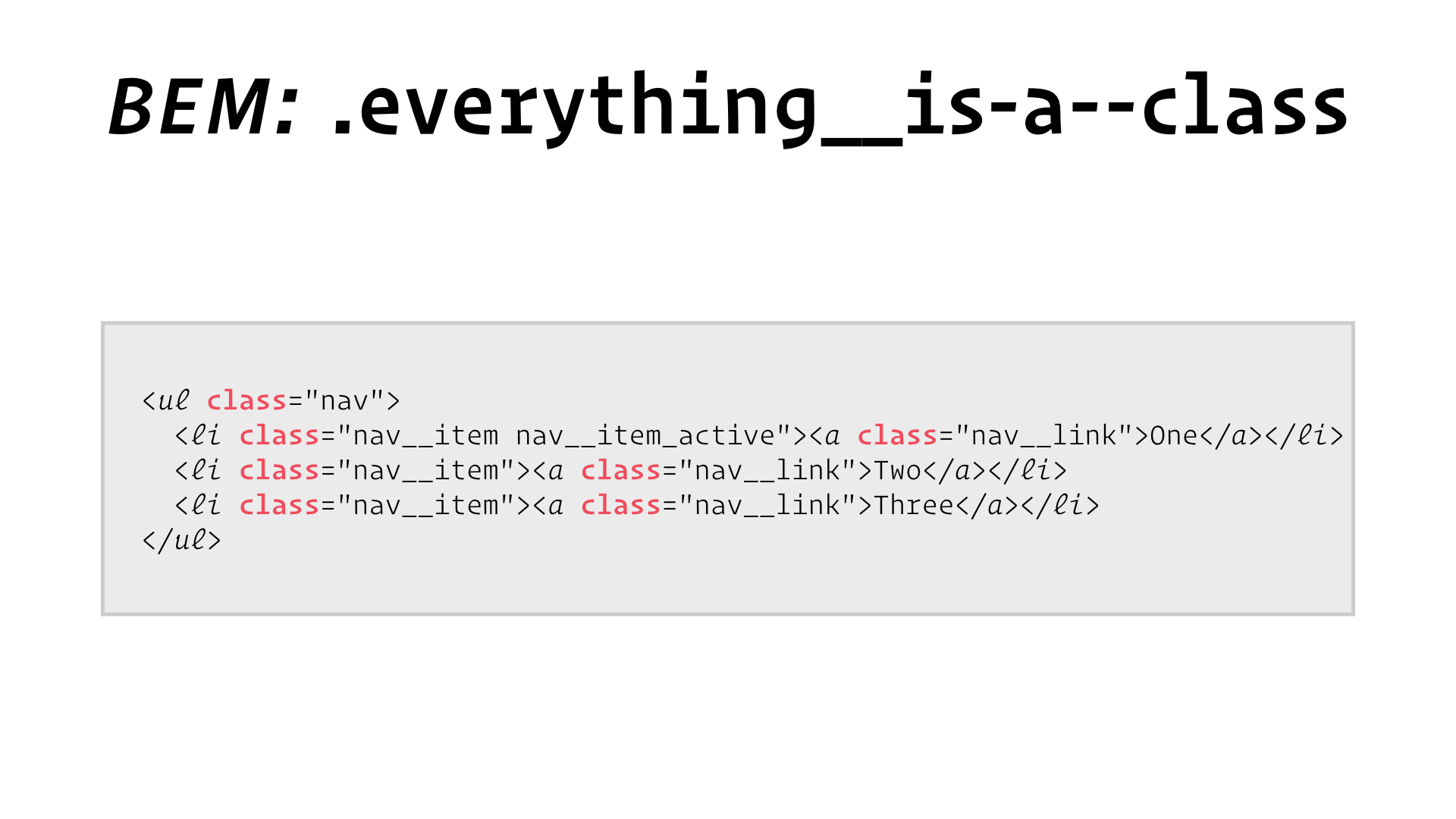 slide: BEM .everything__is-a--class