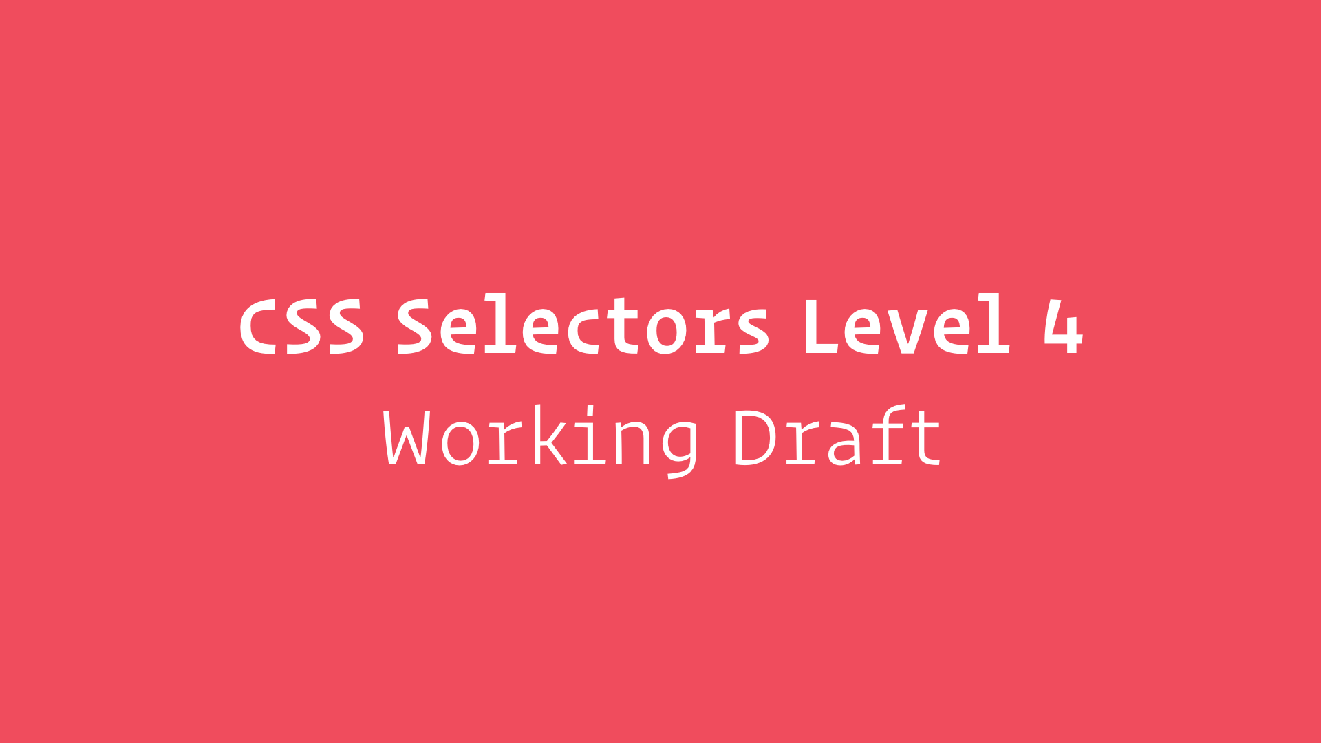 slide: CSS Selectors Level 4 Working Draft