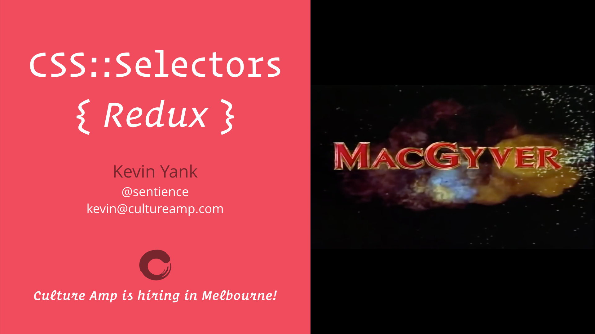 slide: CSS Selectors Redux, Kevin Yank, @sentience, kevin@cultureamp.com, Culture Amp is hiring in Melbourne!